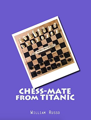Chess-Mate from Titanic : William Russo