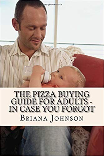 The Pizza Buying Guide for Adults - In Case You Forgot : Briana Johnson