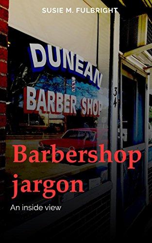 Barbershop Jargon : Susie Fulbright