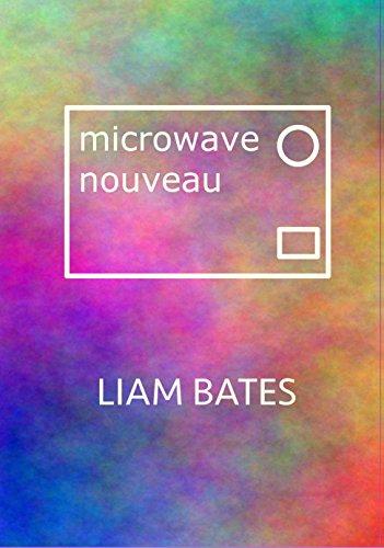 microwave nouveau : Liam Bates