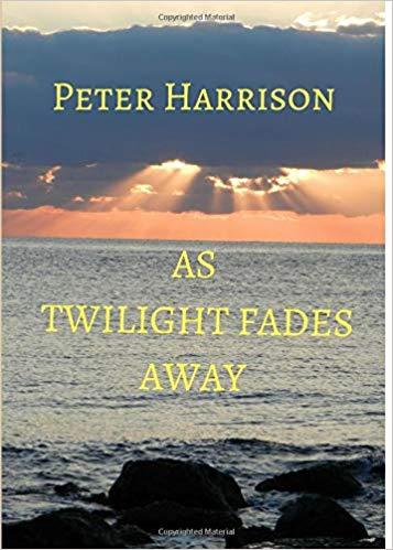 As Twilight Fades Away : Peter Harrison