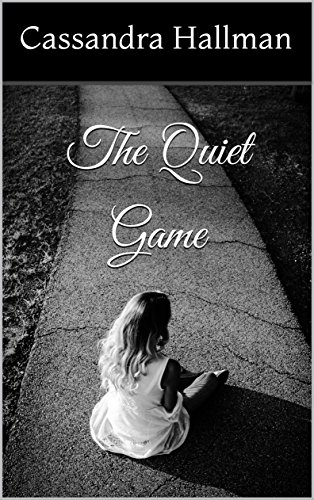 The Quiet Game : Cassandra Hallman