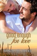 Good Enough for Love : Wendy Lee Davies