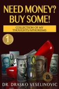 Need Money? Buy Some! : Dr. Drasko Veselinovic