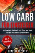 Low Carb für Einsteiger : Healthy Experts