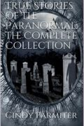 True Stories of the Paranormal : Cindy Parmiter