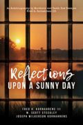 Reflections Upon A Sunny Day : Fred H. Kornahrens III , Scott Steedley & Joseph Kornahrens