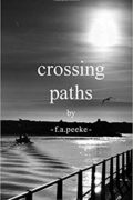 Crossing Paths : F.A. Peeke