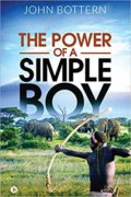 The Power of a Simple Boy : John Bottern