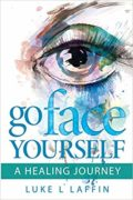 Go Face Yourself : Luke L Laffin