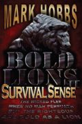 Bold Lions Survival Sense : Mark G Hobbs