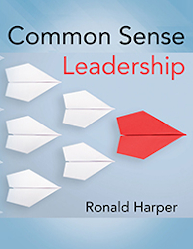 Common Sense Leadership : Ronald Harper