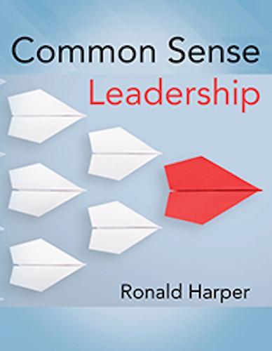 Common Sense Leadership : Ronald Harper