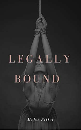 Legally Bound : Meka Elliot