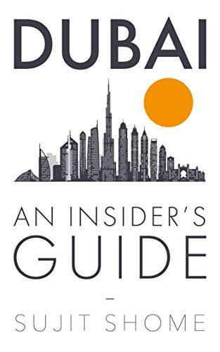 Dubai: An Insider's Guide : Sujit Shome
