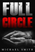 Crime: Full Circle : Michael Ace Smith