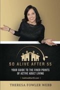 So Alive After 55 : Theresa Fowler Webb