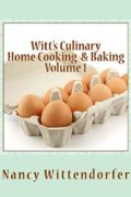 Witt's Culinary Home Cooking & Baking : Nancy Wittendorfer