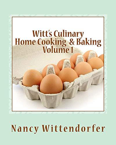 Witt's Culinary Home Cooking & Baking : Nancy Wittendorfer