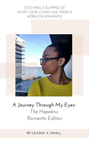 A Journey Through My Eyes : Leasha A. Small
