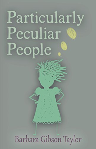 Particularly Peculiar People : Barbara Gibson Taylor