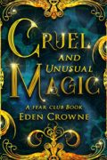 Cruel And Unusual Magic : Eden Crowne
