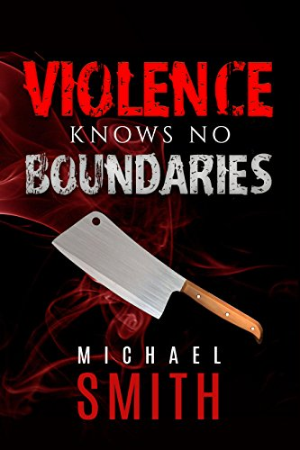 Crime: Violence Knows No Boundaries : Michael Ace Smith
