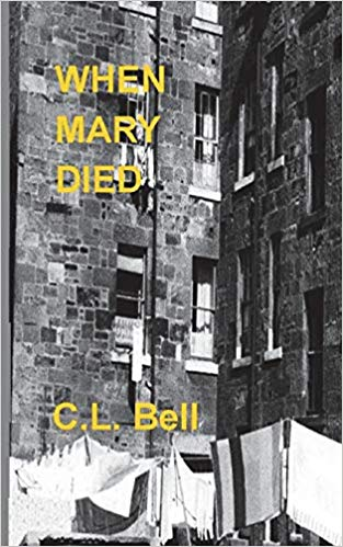 When Mary Died : C.L. Bell