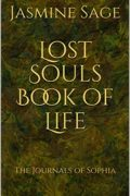 Lost Souls Book of Life : Jasmine Sage