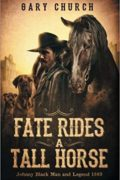 Fate Rides a Tall Horse : Gary Church