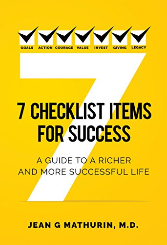 7 Checklist Items for Success : Jean G. Mathurin, M.D.
