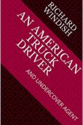 An American Truck Driver and Undercover Agent : Richard Windish