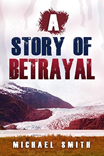 Crime: A Story of Betrayal : Michael Ace Smith