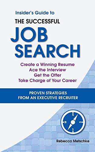 Insider's Guide to the Successful Job Search : Rebecca Metschke