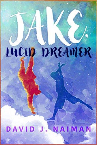 Jake, Lucid Dreamer : David J. Naiman