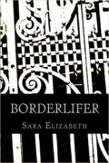 Borderlifer : Sara Elizabeth