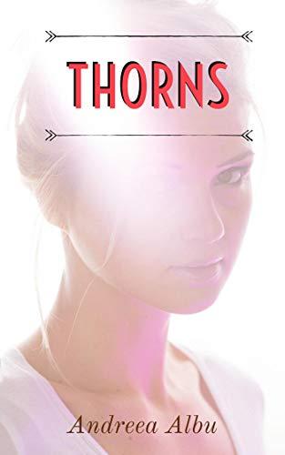 Thorns : Andreea Albu
