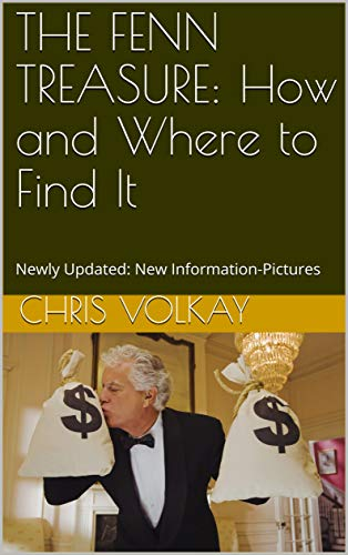 How and Where to Find the Forrest Fenn Treasure : Chris Volkay