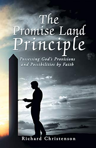 The Promise Land Principle : Richard Christenson