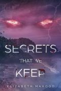 The Secrets That We Keep : Elizabeth Mahood