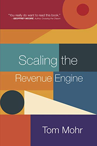 Scaling the Revenue Engine : Tom Mohr