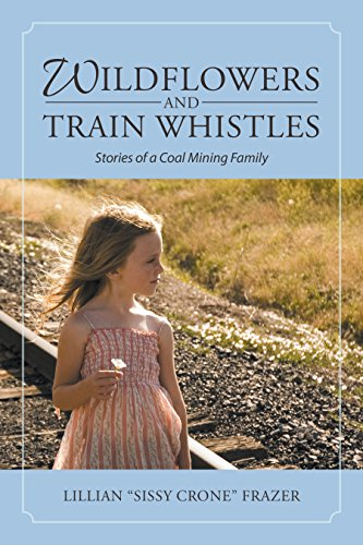 "Wildflowers and Train Whistles : Lillian ""Sissy Crone"" Frazer"