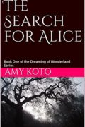 The Search for Alice : Amy Koto