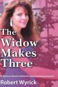 The Widow Makes Three : Robert Wyrick