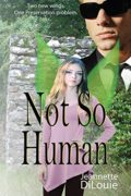 Not So Human : Jeannette DiLouie
