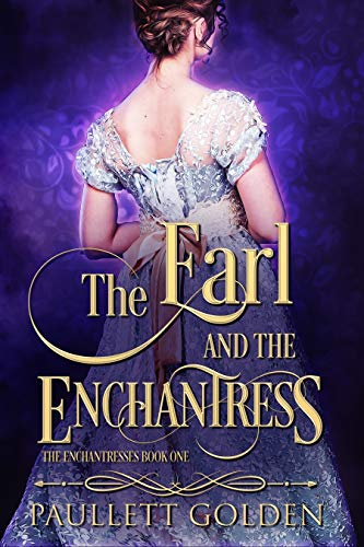The Earl and The Enchantress : Paullett Golden