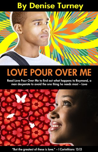 Love Pour Over Me : Denise Turney