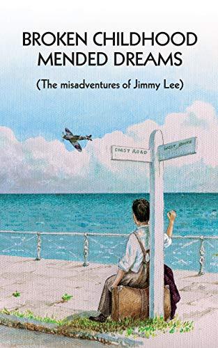 Broken Childhood - Mended Dreams : Jimmy Lee