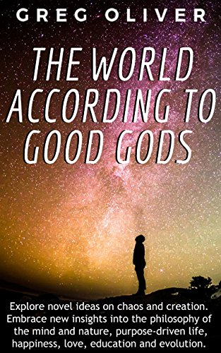 The World According To Good Gods : Greg Oliver