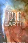 Fear of Earth : Benjamin Earl Johnson